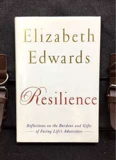 《New Book Condition + Hardcover Edition + Inspirational Memoir & Experience On The Challenges And Blessings Of Coping With Adversity》Elizabeth Edwards - RESILIENCE : Reflections On The Burdens And Gifts Of Facing Life's Adversities