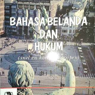 BAHASA BELANDA DAN HUKUM (snel en kort te begrijpen)  Endah Dewi Nawangsasi Sukarton, S.H., M.H.   PENERBIT ALUMNI  ORIGINAL
