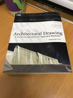 Architectural Drawing: A Visual Compendium of Types and Methods 3th (third) Edition By Rendow Yee