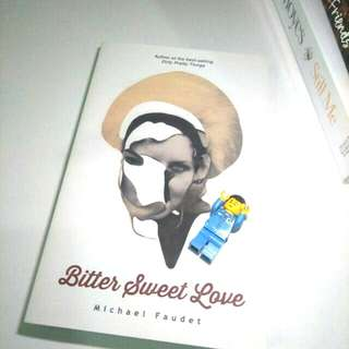 NEW Bitter Sweet Love by Michael Faudet