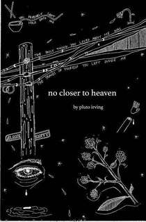 "no closer to heaven - Ileena ""Pluto"" Irving"
