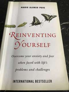 Reinventing Yourself - Overcome your anxiety and fear when faced with life's problems and challenges by Mario Alonso Puig (medical doctor and fellow in surgery at Faculty of Medicine at Harvard University)