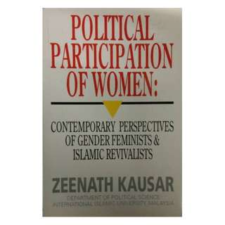 Political Participation of Women: Contemporary Perspectives of Gender Feminists & Islamic Revivalists