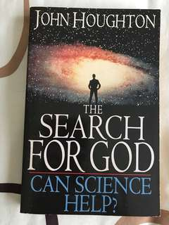The Search for God : Can Science Help? by John Houghton