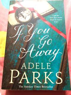 If you go away (Adele Parks)