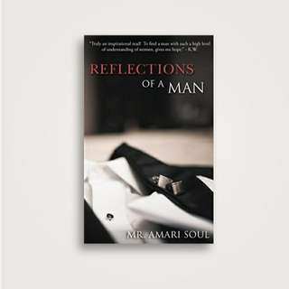 Reflection of a Man by Mr. Amari Soul  ||  PRE-ORDER
