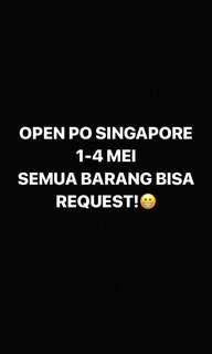 OPEN PO SINGAPORE!