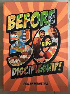 Before 30 Discipleship for Kids - Philip Mantofa