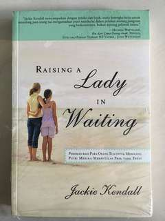 Raising a Lady in Waiting - Jackie Kendall