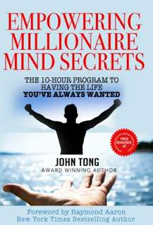 EMPOWERING MILLIONAIRE MIND SECRETS-The 10-hour Program To Having The Life You've Always Wanted