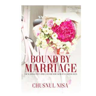 Ebook Bound by Marriage - Chusnul Nisa