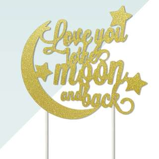 Love you to the moon and back Gold Glitters Cake Topper