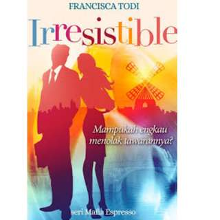 Ebook Irresistible: Seri Mafia Espresso buku 1 - Fransisca Todi