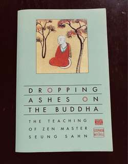 Dropping Ashes on the Buddha - The Teachings of Zen Master Seung Sahn