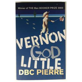 Vernon God Little by DBC Pierre (Booker Prize winner, paperback)