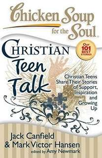Chicken Soup For the Soul Christian Teen Talk