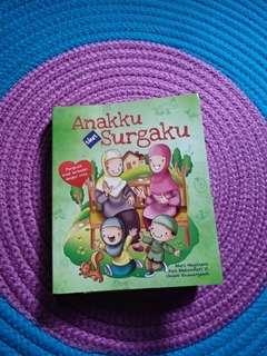 Anakku tiket surgaku (buku parenting Islami)