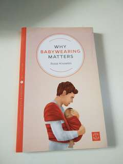 Why Babywearing Matter by Rosie Knowles