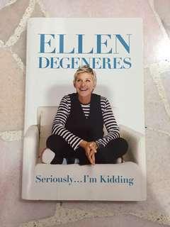 Seriously I'm Kidding (biography) by Ellen Degeneres