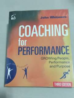 Coaching for Performance: Growing People, Performance and Purpose (John Whitmore)