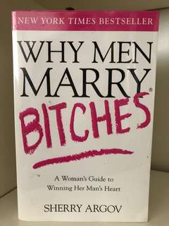 Why Men Marry Bitches by Sherry Argov