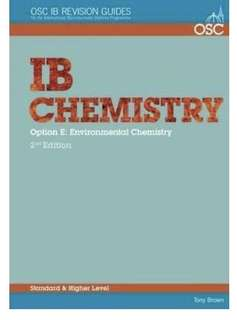 OSC IB Revision Guides, IB Chemistry Option E: Environmental Chemistry, 2nd edition, SL and HL, Tony Brown
