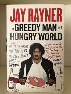 A Greedy Man in a Hungry World by Jay Rayner