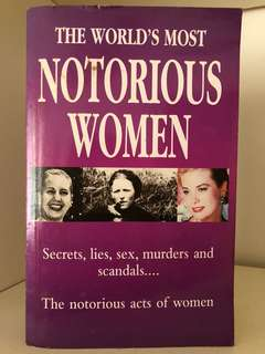 The World's Most Notorious Women