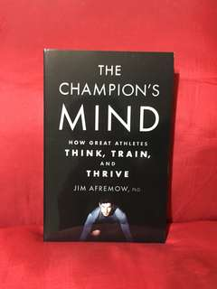 The Champion's Mind by Jim Afremow, PhD