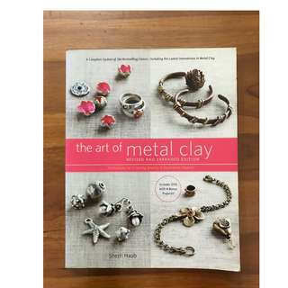 The Art of Metal Clay - Techniques for Creating Jewelry & Decorative Objects with CD