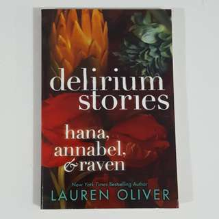 Delirium Stories: Hana, Annabel & Raven by Lauren Oliver