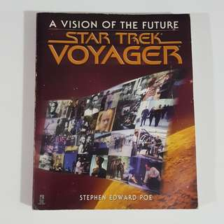 Star Trek Voyager: A Vision of the Future by Stephen Edward Poe