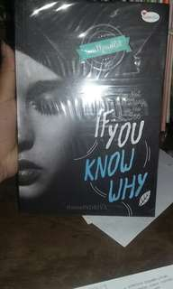 Novel If You Know Why + ttd penulis