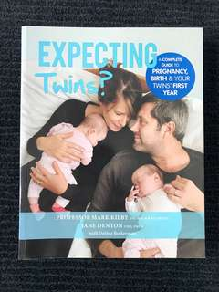 Expecting Twins? A complete guide to pregnancy, birth and your twins' first year