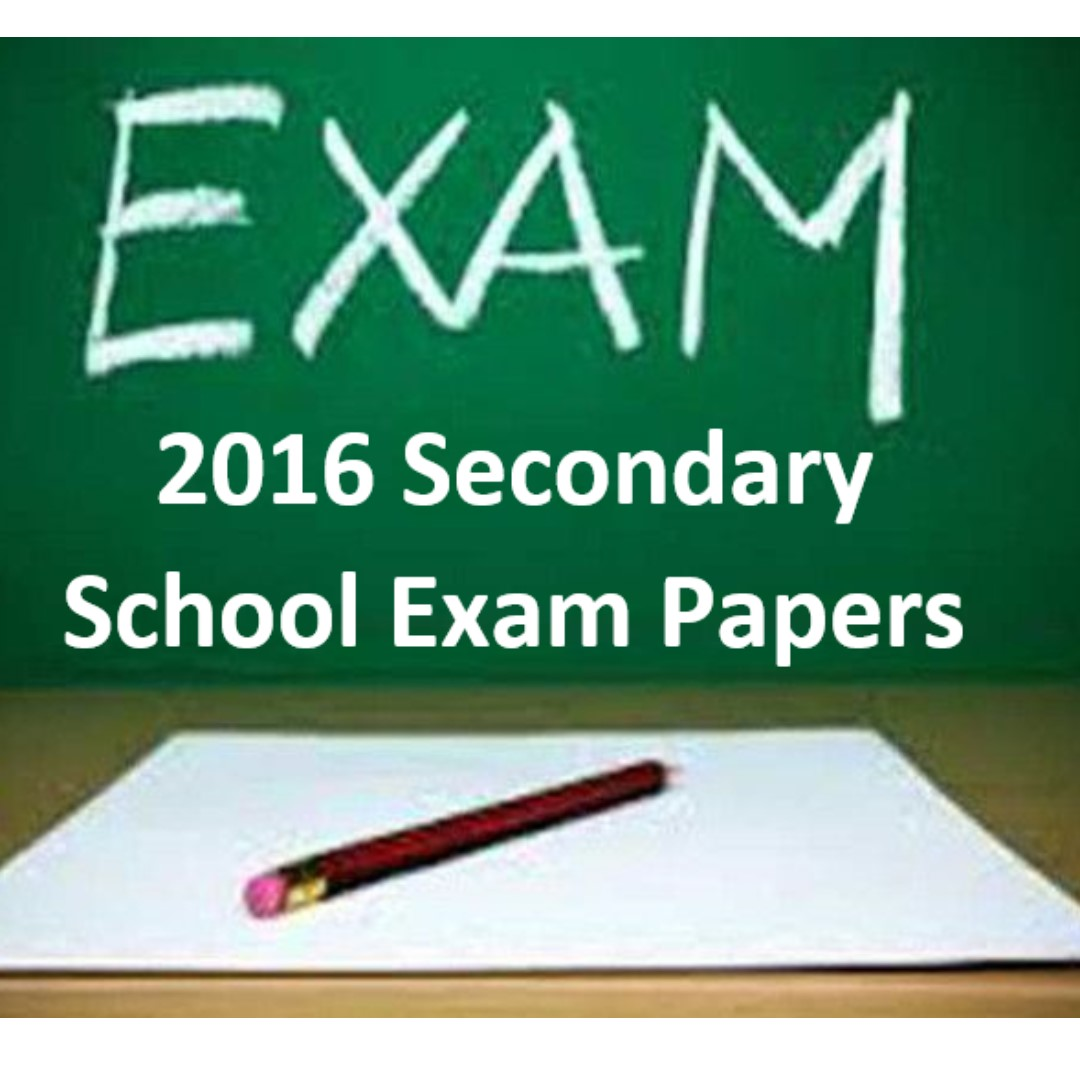 CHEAPEST! 2016 Secondary Sch Papers