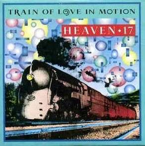 "arthcd HEAVEN 17 Train Of Love In Motion Remix 3"" Inch Collector Mini CD Single"