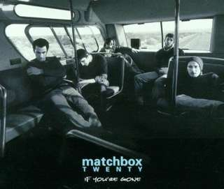 Matchbox Twenty - If You're Gone (CD Single)
