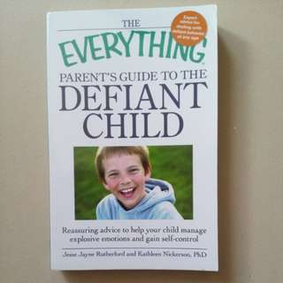 The Parent's Guide To The Defiant Child