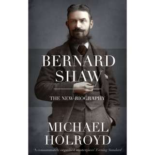 Bernard Shaw: The New Biography (Great Lives) by Michael Holroyd