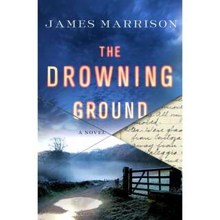 The Drowning Ground by James Marrison