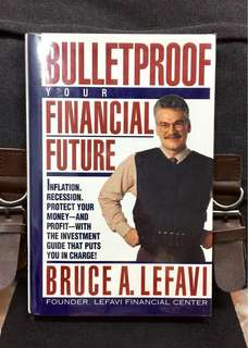 《Preloved Hardcover Financial Planning Guide Book》Bruce A. Lefavi - BULLETPROOF YOUR FINANCIAL FUTURE : Inflation, Recession. Protect Your Money - And Profit - With The Investment Guide That Puts You in Charge !