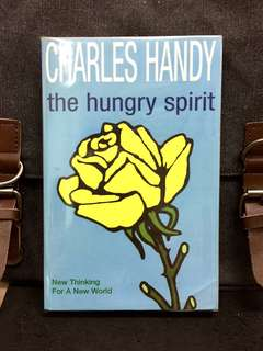 # Highly Recommended《New Book Condition + Reexamine Reliance on Traditional Definition Of Success & Discover The True Destiny In Life》Charles Handy - THE HUNGRY SPIRIT : New Thinking For A New World