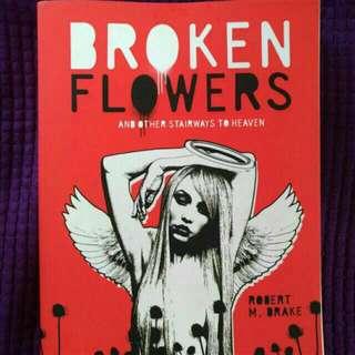Broken Flowers By Robert M. Drake