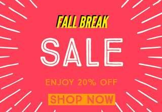 Fall Break Sale