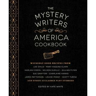 The Mystery Writers of America Cookbook: Wickedly Good Meals and Desserts to Die For (Mystery Writers of America Anthology) by Kate White