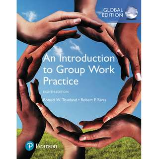 An Introduction to Group Work Practice Global 8th Eighth Edition by Ronald W. Toseland, Robert F. Rivas - Pearson