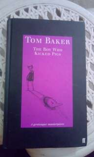 Tom Baker - The Boy Who Kicked Pigs