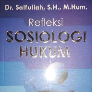 Refleksi SOSIOLOGI HUKUM    Dr. Saifullah, S.H., M.Hum.    REFIKA ADITAMA  ORIGINAL