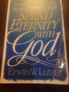 How You Can Be Sure That You Will Spend Eternity with God by Erwin W. Lutzer