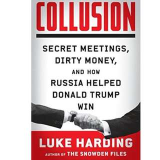 Ebook- Collusion: Secret Meetings, Dirty Money, and How Russia Helped Donald Trump Win